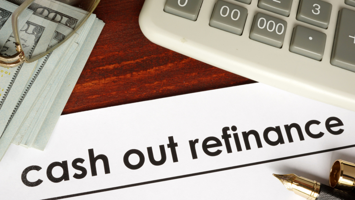 When is a Cash Out Refinance a Good Option?